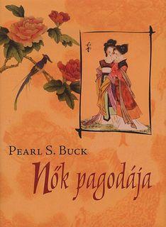 Pearl S. Buck: Nők pagodája (2008)